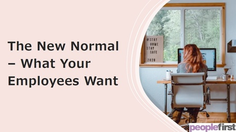 THE NEW NORMAL - What Your Employees Want